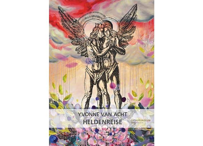 Ausstellung von Yvonne van Acht: Heldenreise